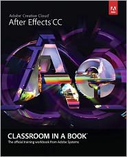 . Adobe Creative Team - Adobe After Effects CC Classroom in a Book