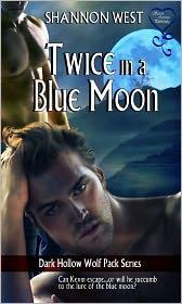 Shannon West - Twice in a Blue Moon (Dark Hollow Wolfpack 8)
