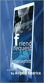 Angela Sherice - Friend Request Intercepted