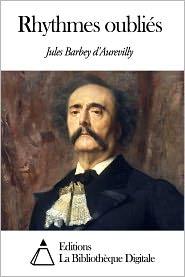 Jules Barbey d'Aurevilly - Rhythmes oubliés