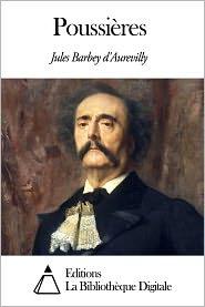 Jules Barbey d'Aurevilly - Poussières
