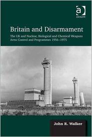 John R. Walker - Britain and Disarmament