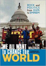 Tom Waldman - We All Want to Change the World