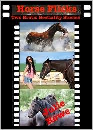 Julie Rowe - Horse Flicks (A Pair Of Rape & Bestiality Erotica Stories)