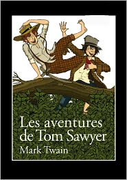 Mark Twain - LES AVENTURES DE TOM SAWYER