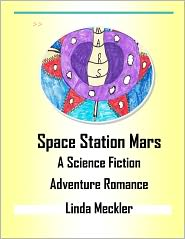 Linda Meckler - Space Station Mars A Science Fiction Advenure and Romance