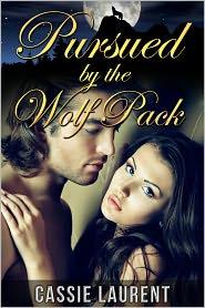 Cassie Laurent - Pursued by the Wolf Pack (Paranormal BBW Erotic Romance, Alpha Werewolf Mate)