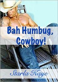 Starla Kaye - Bah, Humbug Cowboy