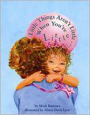 Little Things Aren't Little... When You're Little