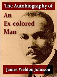 James Weldon Johnson - The Autobiography of an Ex-colored Man