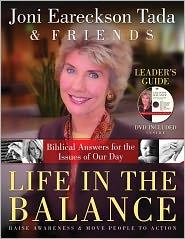 Joni Eareckson Tada - Life in the Balance Leader's Guide