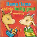 Llama Llama and the Bully Goat by Anna Dewdney: Book Cover