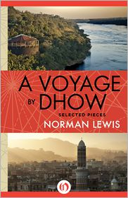Norman Lewis - A Voyage By Dhow