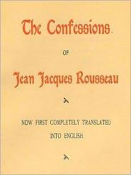 Jean Jacques Rousseau - Confessions of Jean Jacques Rousseau