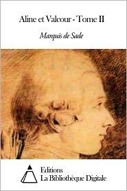 Marquis de Sade - Aline et Valcour - Tome II