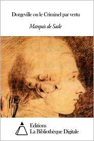 Marquis de Sade - Dorgeville ou le Criminel par vertu