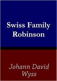 William Henry Giles Kingston (Translator) Johann David Wyss - Swiss Family Robinson