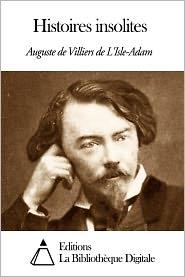 Auguste de Villiers de L'Isle-Adam - Histoires insolites