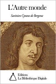 Savinien Cyrano de Bergerac - L'Autre monde