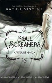 Rachel Vincent - Soul Screamers Volume One: My Soul to Lose\My Soul to Take\My Soul to Save