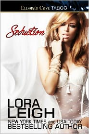 Lora Leigh - Seduction (Bound Hearts, Book Three)