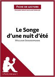 lePetitLittéraire.fr Claire Cornillon - Le Songe d'une nuit d'été de William Shakespeare (Fiche de lecture)