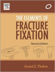 Anand J. Thakur - Elements of Fracture Fixation