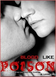 M LEIGHTON - Blood Like Poison: For the Love of a Vampire