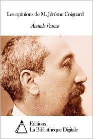 Anatole France - Les opinions de M. Jérôme Coignard