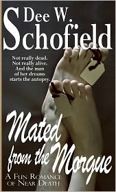 Dee W Schofield - Mated From the Morgue: A Fun Romance of Near Death