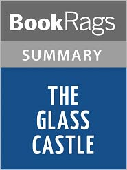 BookRags - The Glass Castle by Jeannette Walls Summary & Study Guide