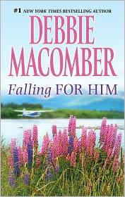 Debbie Macomber - Falling for Him