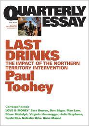 Paul Toohey - Quarterly Essay 30 Last Drinks