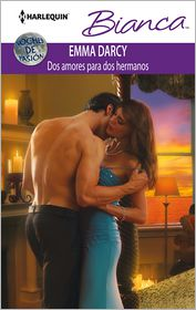 Emma Darcy - Dos amores para dos hermanos (The Incorrigible Playboy) (Harlequin Bianca Series)