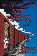 The Cats of the C.I.A. Get Fred-X