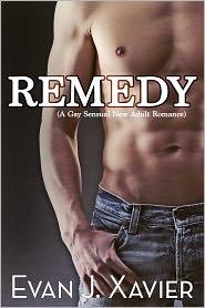 Evan J. Xavier - Remedy (A Gay Sensual New Adult Romance)