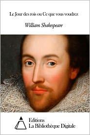 William Shakespeare - Le Jour des rois ou Ce que vous voudrez