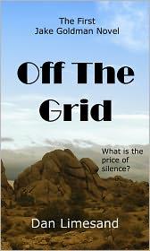 Dan Limesand - Off The Grid: The First Jake Goldman Novel