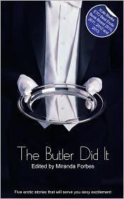 Jeremy Edwards, Donna George Storey, Carmel Lockyer, Dakota Rebel Roger Frank Selby - The Butler Did It: A collection of five erotic stories