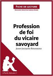 Sabrina Zoubir  lePetitLittéraire.fr - Profession de foi du vicaire savoyard de Jean-Jacques Rousseau (Fiche de lecture)