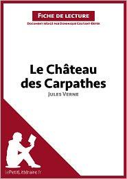 lePetitLittéraire.fr Dominique Coutant-Defer - Le Château des Carpathes de Jules Verne (Fiche de lecture)