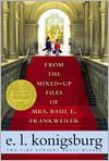 Book Cover Image. Title: From the Mixed-Up Files of Mrs. Basil E. Frankweiler, Author: by E. L. Konigsburg