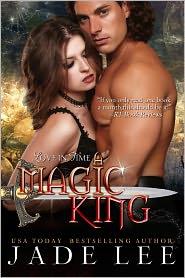 Jade Lee - A Magic King (The Jade Lee Romantic Fantasies, Book 3)