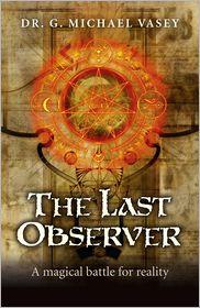 G. Michael Vasey - The Last Observer