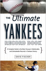 David Fischer - The Ultimate Yankees Record Book