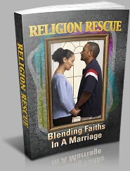 Anonymous - Religion Rescue - Blending Faiths in a Marriage