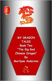 """Marilynn Anderson - MY DRAGON TALES STORYBOOK ~ Book Two~ """"THE BIG RED CHINESE DRAGON"""" ~~ A Tale for Beginning Readers and ESL Students"""