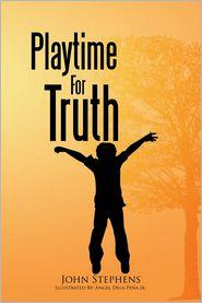 John Stephens - Playtime For Truth