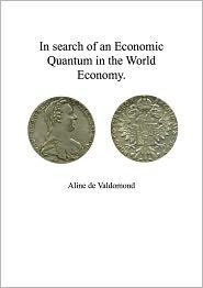 Aline de Valdomond - In Search of an Economic Quantum In the World Economy.