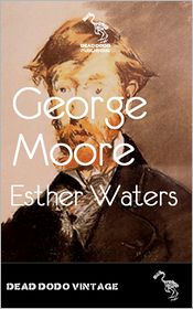 George Moore - Esther waters